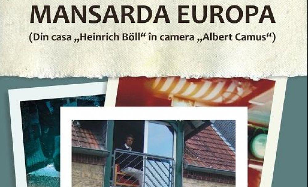 Experiența de scriitor-bursier, expusă într-un volum care va fi lansat de Nicolae Coande: Mansarda Europa. 4 jurnale din Apus