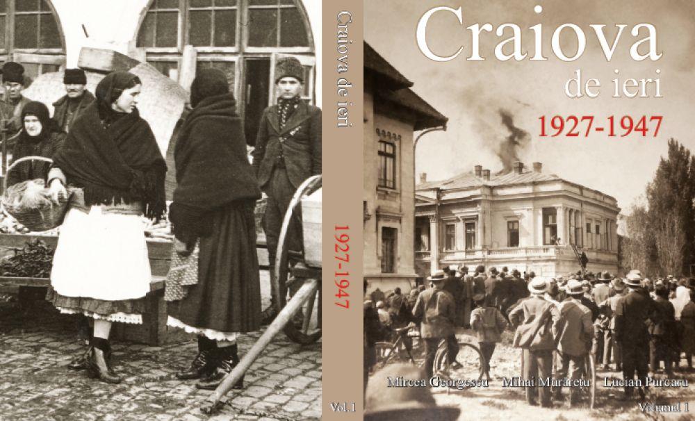 Istoria unui oraș, reconstituită cu pasiune și dragoste: Craiova de ieri 1927-1947