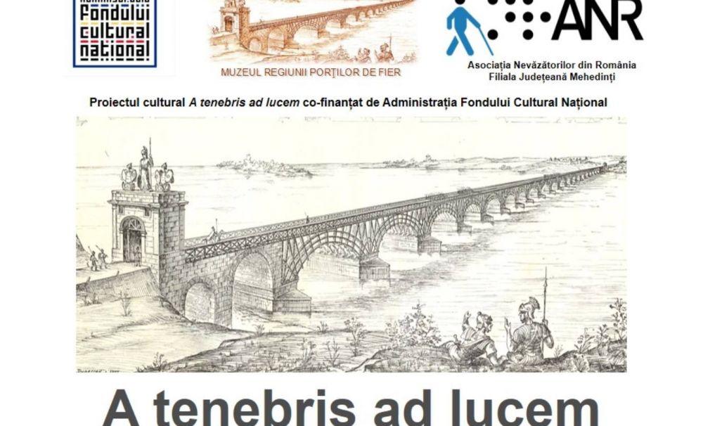 A fost lansat Proiectul cultural A tenebris ad lucem (Din întuneric spre lumină) co-finanțat de Administrația Fondului Cultural Național