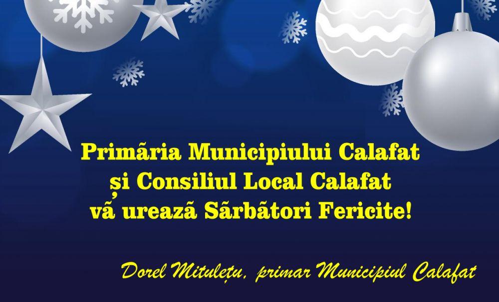 Primăria Municipiului Calafat și Consiliul Local Calafat vă urează Sărbători Fericite!